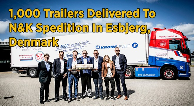 1,000 Trailers Delivered To N&K Spedition In Esbjerg, Denmark