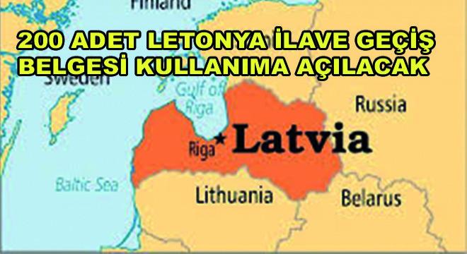 200 Adet Letonya İlave Geçiş Belgesi Kullanıma Açılacak