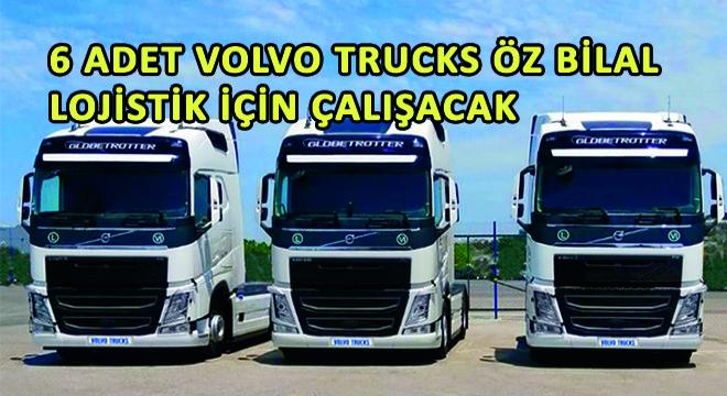 6 Adet Volvo Trucks Öz Bilal Lojistik İçin Çalışacak
