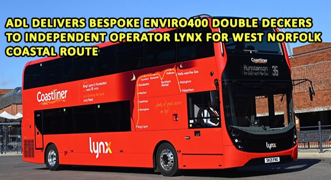 ADL Delivers Bespoke Enviro400 Double Deckers To Independent Operator Lynx For West Norfolk Coastal Route
