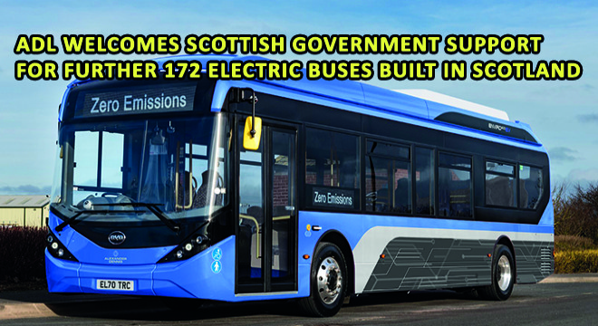 ADL Welcomes Scottish Government Support for Further 172 Electric Buses Built in Scotland