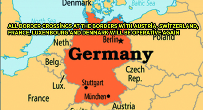All Border Crossings At The Borders With Austria, Switzerland, France, Luxembourg And Denmark Will Be Operative Again