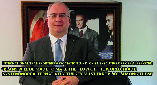 Alper Özel, ''Plans Will Be Made To Make The Flow Of The World Trade System More Alternatively. Turkey Must Take Place Among Them'
