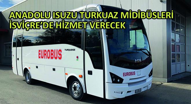 Anadolu Isuzu Turkuaz Midibüsleri İsviçre'de Hizmet Verecek