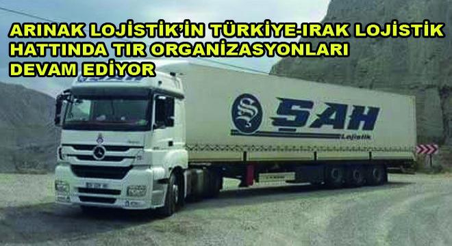 Arınak Lojistik'in Türkiye-Irak Lojistik Hattında Tır Organizasyonları Devam Ediyor