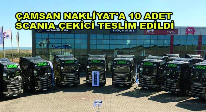 Çamsan Nakliyat'a 10 Adet Scania Çekici Teslim Edildi