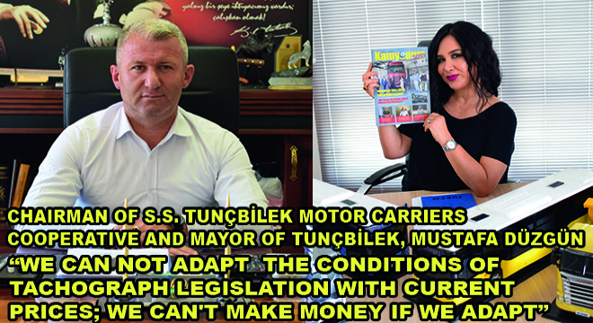 Chairman of S.S. Tunçbilek Motor Carriers Cooperative and Mayor of Tunçbilek, Mustafa Düzgün: We Cannot Apply The Tachograph At The Current Price; We Can't Make Money If We Apply''