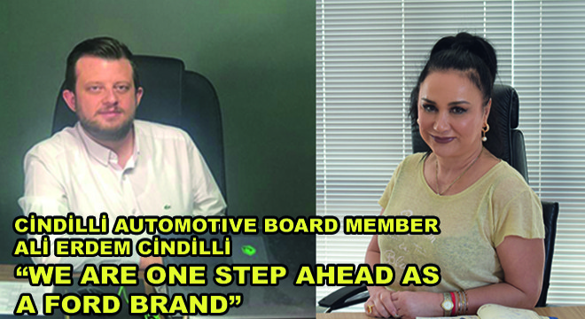 Cindilli Automotive Board Member Ali Erdem Cindilli:  We Are One Step Ahead As A Ford Brand