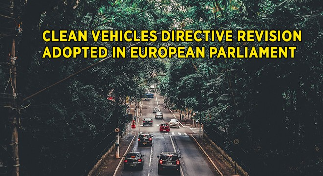 Clean Vehicles Directive Revision Adopted in European Parliament