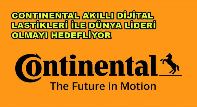 Continental Akıllı Dijital Lastikleri ile Dünya Lideri Olmayı Hedefliyor