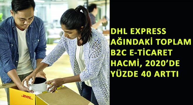 DHL Express Ağındaki Toplam B2C E-Ticaret Hacmi, 2020'de Yüzde 40 Arttı