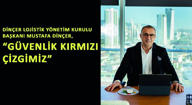 Dinçer Lojistik Yönetim Kurulu Başkanı Mustafa Dinçer,