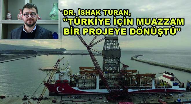 Dr. İshak Turan, 'Türkiye İçin Muazzam Bir Projeye Dönüştü'