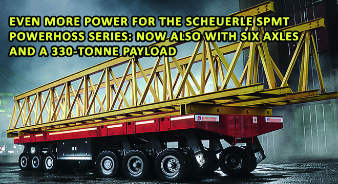 Even More Power For The SCHEUERLE SPMT Powerhoss Series: Now Also with Six Axles and a 330-Tonne Payload