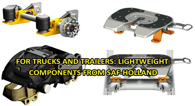 FOR TRUCKS AND TRAILERS: LIGHTWEIGHT COMPONENTS FROM SAF-HOLLAND