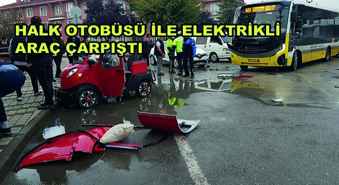 Halk Otobüsü ile Elektrikli Araç Çarpıştı