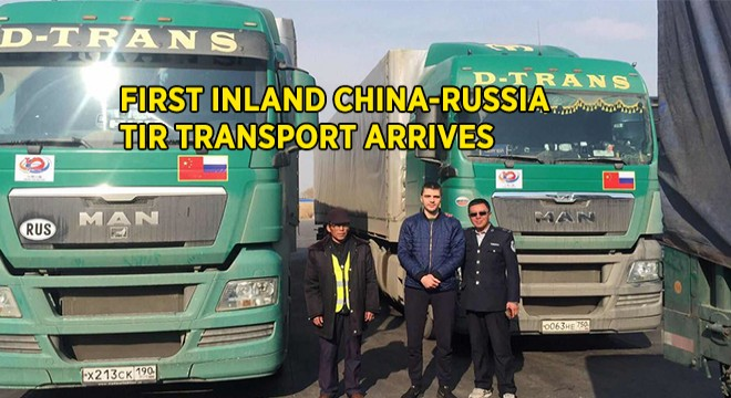Historical Moment As First Inland China-Russia TIR Transport Arrives