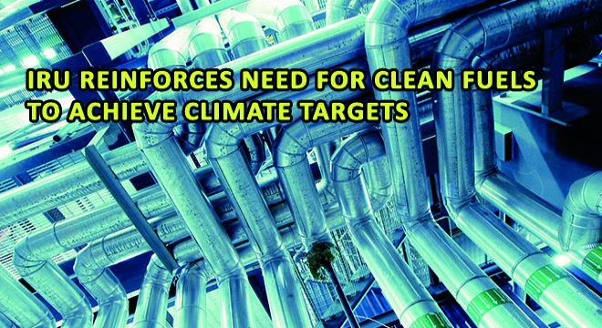 IRU Reinforces Need For Clean Fuels To Achieve Climate Targets