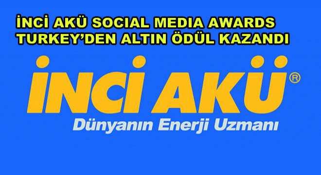 İnci Akü Social Media Awards Turkey'den Altın Ödül Kazandı