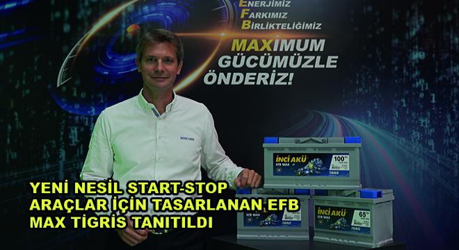 İnci Akü, Yeni Nesil Start-Stop Araçlar İçin Tasarlanan EFB Max Tigris'i Tanıttı