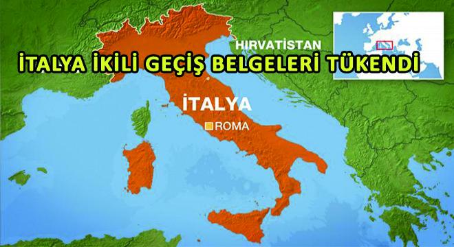 İtalya İkili Geçiş Belgeleri Tükendi
