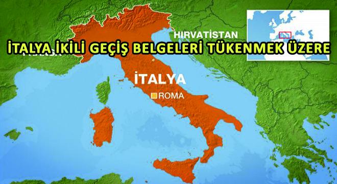 İtalya İkili Geçiş Belgeleri Tükenmek Üzere