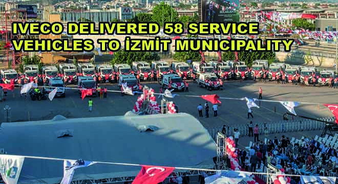 Iveco Delivered 58 Service Vehicles To Izmit Municipality