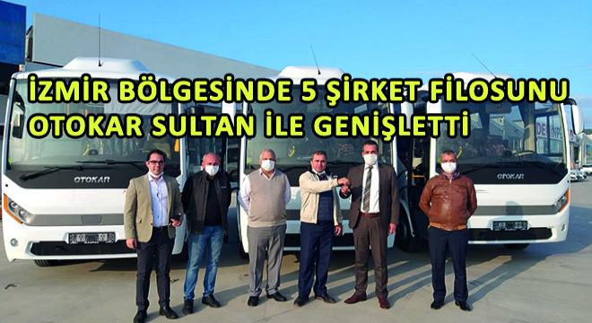 İzmir Bölgesinde 5 Şirket Filosunu Otokar Sultan ile Genişletti