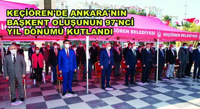 Keçiören'de Ankara'nın Başkent Oluşunun 97'nci Yıl Dönümü Kutlandı