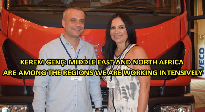 Kerem Genç: Middle East And North Africa Are Among The Regions We Are Working Intensively