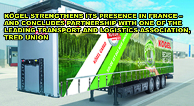 Kögel Strengthens Its Presence In France  And Concludes Partnership With One Of The Leading Transport And Logistics Association, Tred Union