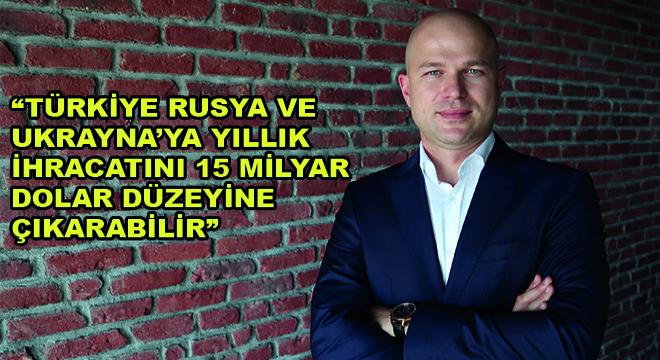 Mark Multimodal'in Genel Müdürü Onur Güvenler,Türkiye Rusya ve Ukrayna'ya Yıllık İhracatını 15 Milyar Dolar Düzeyine Çıkarabilir