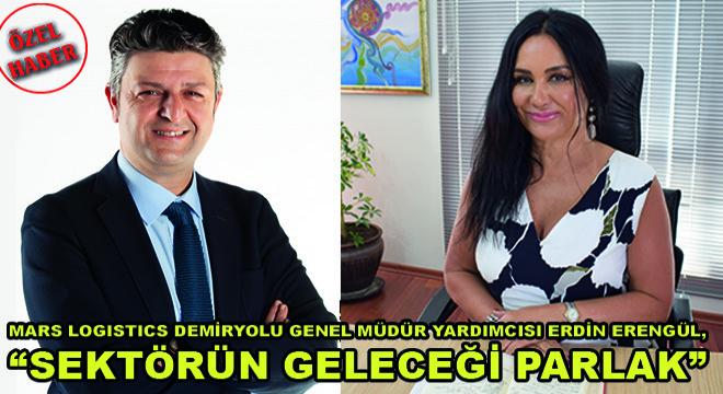 Mars Logistics Demiryolu Genel Müdür Yardımcısı Erdin Erengül, ''Sektörün Geleceği Parlak''