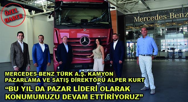 Mercedes-Benz Türk A.Ş Kamyon Pazarlama ve Satış Direktörü Alper Kurt: Bu Yıl Da Pazar Lideri Olarak Konumumuzu Devam Ettiriyoruz