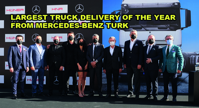 Mercedes-Benz Turk Delivered 300 Actros to Hüner Group