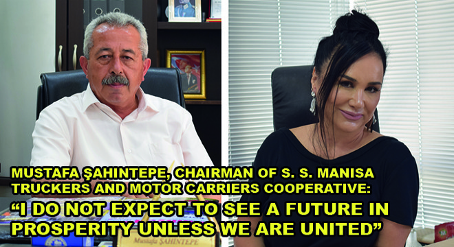 Mustafa Şahintepe, Chairman of S. S. Manisa Truckers and Motor Carriers Cooperative