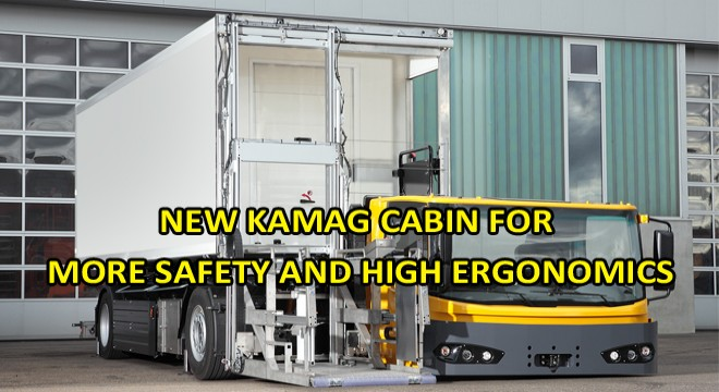 NEW KAMAG CABIN FOR MORE SAFETY AND HIGH ERGONOMICS