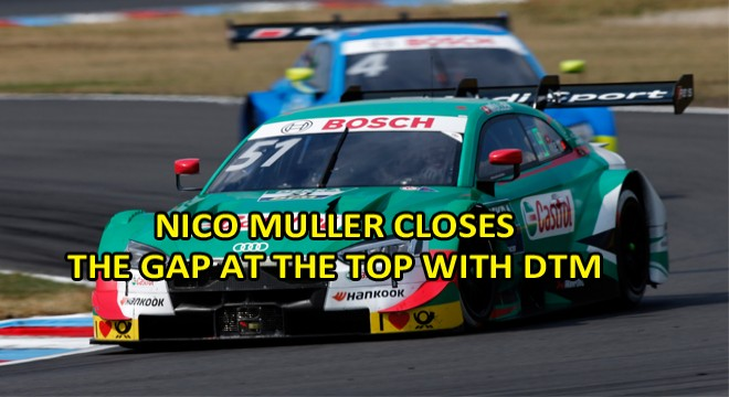 Nico Müller Closes The Gap At The Top With DTM Win Number Two Of The Season