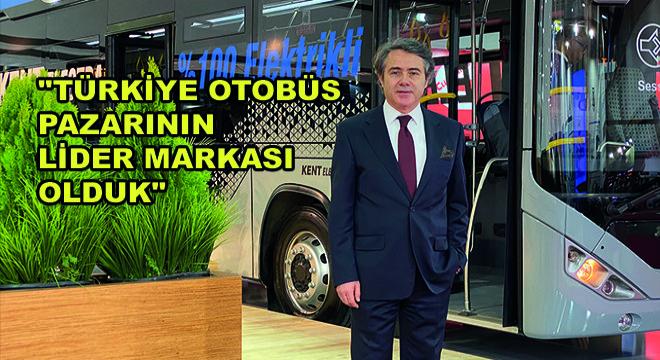 Otokar Genel Müdür Yardımcısı Basri Akgül; ''Türkiye Otobüs Pazarının Lider Markası Olduk''