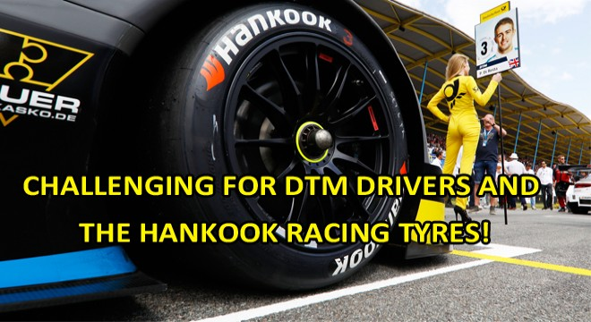 Rollercoaster at Brands Hatch Challenging For DTM Drivers And The Hankook Racing Tyres