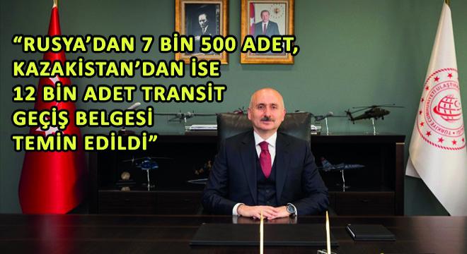 Rusya'dan 7 Bin 500 Adet, Kazakistan'dan ise 12 Bin Adet Transit Geçiş Belgesi Temin Edildi