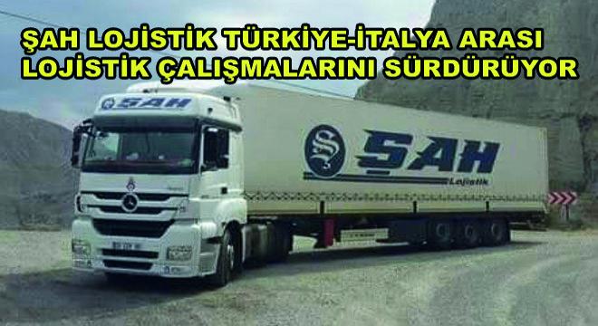 Şah Lojistik Türkiye-İtalya Arası Lojistik Çalışmalarını Sürdürüyor