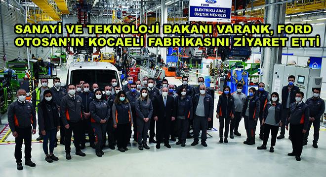 Sanayi ve Teknoloji Bakanı Varank, Ford Otosan'ın Kocaeli Fabrikasını Ziyaret Etti