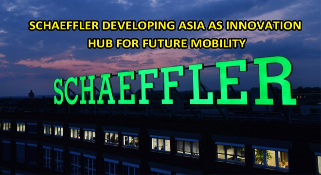 Schaeffler Developing Asia as Innovation Hub For Future Mobility