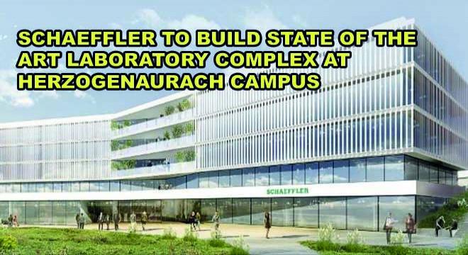 Schaeffler To Build State-Of-The-Art Laboratory Complex At Herzogenaurach Campus