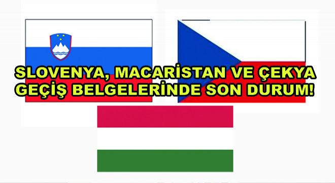 Slovenya, Macaristan ve Çekya Geçiş Belgelerinde Son Durum