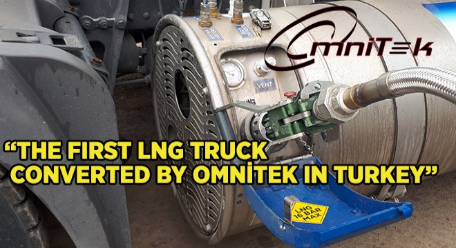 THE FIRST LNG TRUCK CONVERTED BY OMNİTEK IN TURKEY