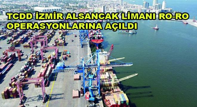 TCDD İzmir Alsancak Limanı Ro-Ro Operasyonlarına Açıldı