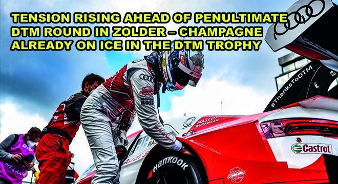Tension Rising Ahead Of Penultimate DTM Round In Zolder  Champagne Already On Ice ın The DTM Trophy