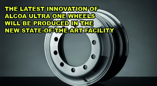 The Latest Innovation Of Alcoa Ultra One Wheels Will Be Produced In The New State-Of-The Art Facility